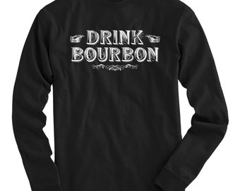 LS Drink Bourbon Tee - Long Sleeve T-shirt - Men S M L XL 2x 3x 4x - Bourbon Drinker, Lover, Whiskey  - 4 Colors