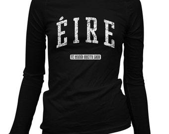 Women's Eire Ireland Long Sleeve Tee - S M L XL 2x - Ladies' Ireland T-shirt, Irish, Dublin, Galway, Cork - 3 Colors