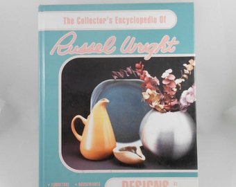 The Collector's Encyclopedia of Russel Wright Designs by Ann Kerr