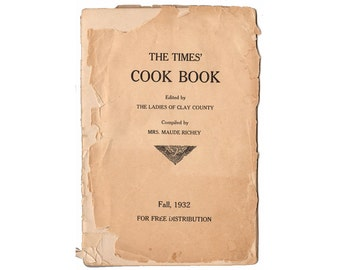 Vintage 1932 Clay County Kansas Cookbook, 1930s Recipe Book, The Times Cook Book, Compiled by Mrs Maude Richey, Meats, Candy, Cakes, Cookies