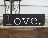 LOVE Valentine's Day Love Shelf Sitter Hand Painted Art