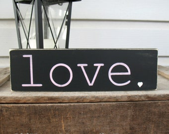 SALE - READY to SHIP - Love - Valentine's Day Love Shelf Sitter Hand Painted Art