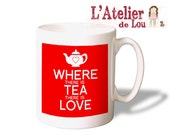 Where there is tea there is Love mug