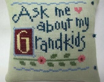 Grandmother Ask Me About My Grandkids Cross Stitch Mini Shelf Pillow