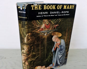 Vintage Religious Book - The Book Of Mary - First Edition - 1960 - Illustrated - The Life Of Mary
