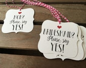 Will you be my Bridesmaid & MOH Tags - Square Bracket Shaped - Please say YES - Rustic Modern - WEDDING - Personalize - Recycled - Eco