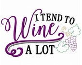 Tend to Wine Embroidery Design - Instant Download