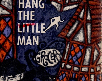 Hang The Little Man (A Roger West Story) by John Creasey, jacket by Miriam Schottland