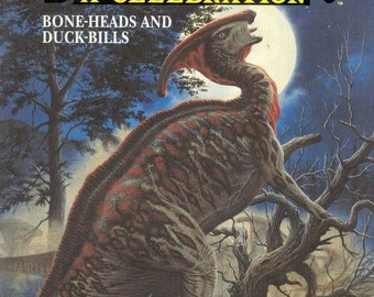 Dinosaurs--A Celebration:  Bone-heads and Duck-bills