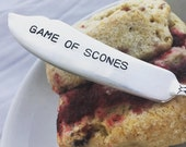 """recycled silverware hand stamped cheese spreader, butter spreader   """"Game of Scones"""""""
