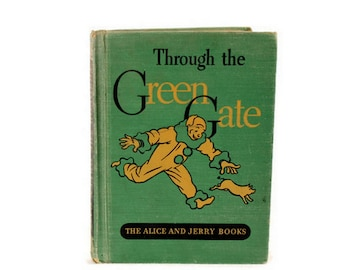 Alice and Jerry Basic Reader - Vintage School Book - Basal Reader - Through the Green Gate - Homeschool Library - 1930s Text - Green