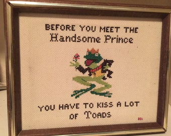 "Wimsical Funny Wall Hanging "" Before you Meet your Prince you have to Kiss a lot of Frogs"". Needlepoint"