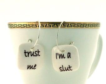 SALE Slut Trust Porcelain Earrings Jewelry Funny Fun Handmade White Brown on 925 Sterling Silver Hoops