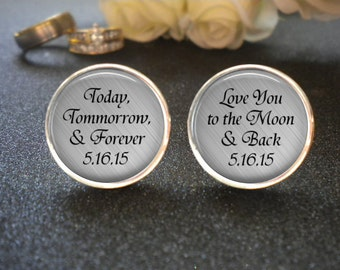 SALE! Personalized Cufflinks - Today Tomorrow and Forever - Love you to the moon and back  - Groom Gift