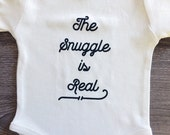 The Snuggle is Real Baby, Boy, Girl, Unisex, Infant, Toddler, Newborn, Organic, Fair Trade, Bodysuit, One Piece, Onesie®, Onsie®, Shirt, Tee