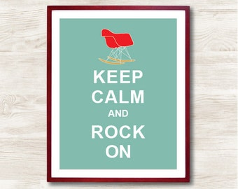 Keep Calm and Rock On - Instant Download, Personalized Gift, Inspirational Quote, Kitchen Decor, Eames Chair, Mid century Retro print