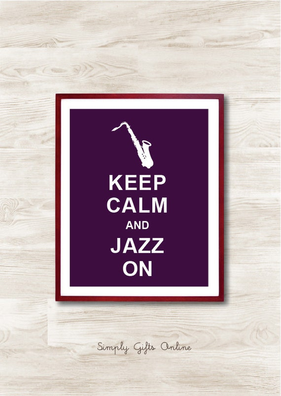 Keep Calm and Jazz On - Instant Download, Typographic Print, Inspirational Quote, Keep Calm Poster, Animal Art Print, Kitchen Decor