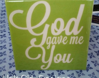 Gave Me You Sign Wall Decor Home Decorative
