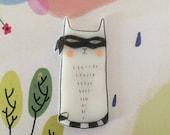 Undercover Cat Hand Drawn Brooch, OAK, Handmade Jewellery Illustrated Brooch
