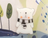 a Polar Bear with the scarf plastic brooch, hand drawn, one of a kind