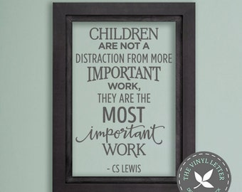 Children Not Distraction Most Important Work | Vinyl Wall Home Decor Holiday Decal Sticker