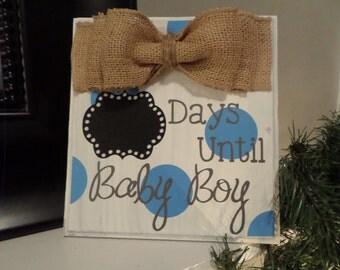 """Days until """"Baby Boy"""""""