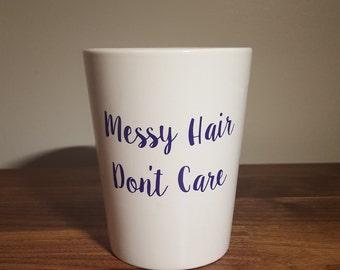 Messy Hair Don't Care Coffee Mug // 14 oz. Coffee Mug