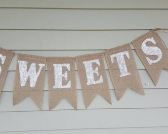 "Burlap ""sweets""banner. Made by a stay at home veteran."
