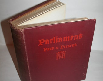 """Vintage 1900s """"Parliament Past & Present"""" by Arnold Wright and Philip Smith!  643 Illustrations!  London Hutchinson!"""