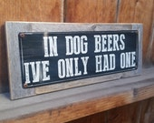 Recycled wood framed metal In dog beers I've only had one