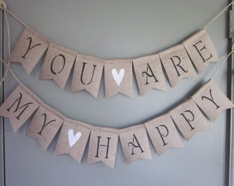 You Are My Happy Banner - Wedding Banner - Love Declaration Bunting - Wedding Decoration - You Are Special Garland - I Love You Garland Sign