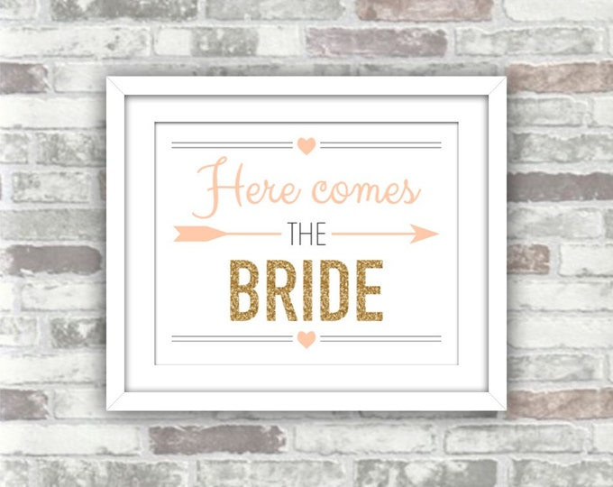 INSTANT DOWNLOAD - Printable 'Here Comes The Bride' Wedding Sign - Digital Print Jpg Files 8x10 - Gold Glitter Effect Blush Peach-Pink