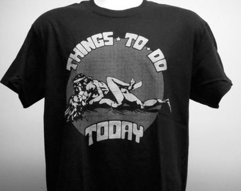 Things To Do Today T-shirt (FREE Shipping in Usa only) 70s 80s Biker Sex Nasty Motorcycle Chopper Vintage style Harley Davidson Outlaw 1%