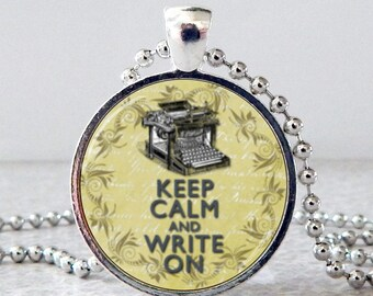 Keep Calm and Write On Pendant, Keep Calm Necklace, Writer's Necklace, Keep Calm Jewelry, Typewriter Necklace, Typewriter Pendant