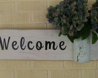 Wood Welcome Sign with Jar Flower Vase, Shabby Chic Wall Decor, Handpainted Sign