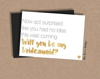 Funny Bridesmaid Proposal // gold // act surprised