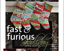 Fast n Furious Holiday Quilting As You Go,  Bags, Tree Skirt, Stockings, Placemats, Wall Quilts, Ornaments, Table Runners for Any Holiday