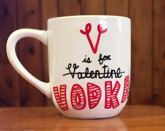 V is for Vodka, AntiValentine- Coffee Mug