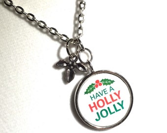 Holly jolly christmas necklace, have a holly jolly, holly jolly, holly, jolly, christmas necklace, holiday jewelry