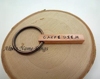 """CARPE DIEM - """"Seize The day"""". A Custom Hand Stamped Copper, Bronze or Aluminum Bar Key Chain."""
