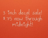 3 inch Decal Sale!!!