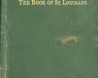 "1912 Biographical Dictionary Of The Leading Living Men Of The City Of St. Louis, ""The Book Of St. Louisans"""