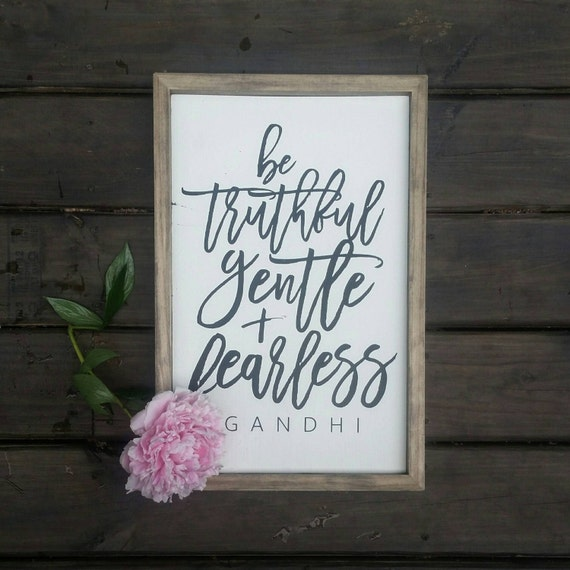 Be truthful gentle and fearless Gandhi Modern Farmhouse