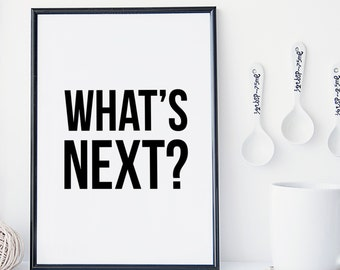 What's Next? - West Wing - President Bartlet quote - Jed Bartlet - Office Decor - Modern West Wing Quotes