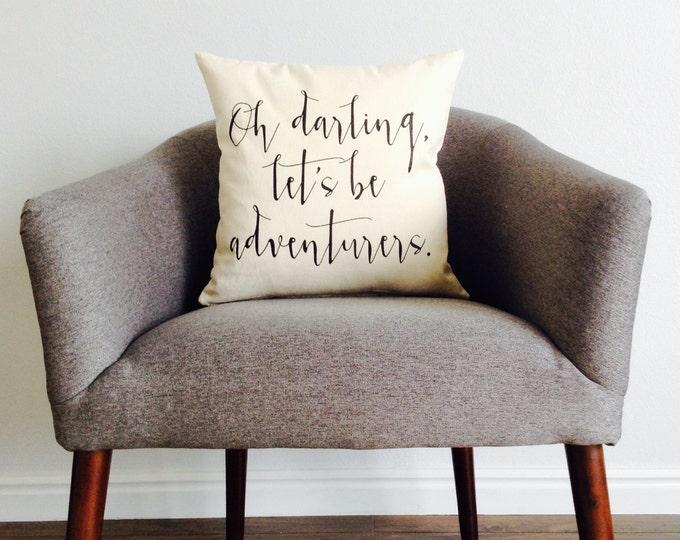Oh Darling Let's Be Adventurers - Home Decor, Gift for Her, Gift for Mom, Grad Gift, Wanderlust, Traveler, Adventure Awaits