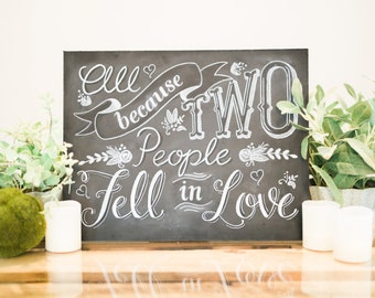 "Chalkboard PRINT ""All Because of Two People Fell in Love"" - Wedding Chalkboard Art and Decor"