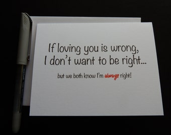 Funny love card - Love Card - Funny Card - If loving you is wrong - I'm right - Greeting Card - Funny Greeting Card