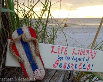 Life Liberty and the Pursuit of Seashells Sign