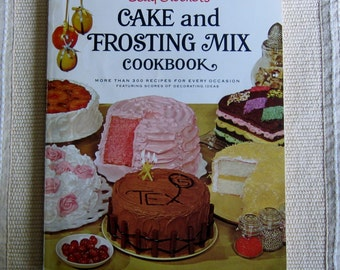 Cake and Frosting Mix Cookbook, Betty Crocker's Cake and Frosting Mix 1966 Cookbook, vintage 1966 cookbook