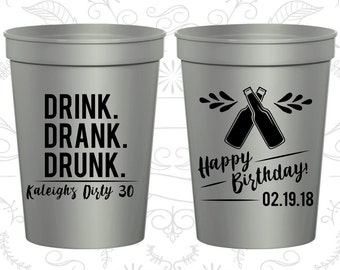 30th Birthday Cups (C20289) Promotional Party Favor Cups, Drink Drank Drunk, Happy Birthday, Birthday Cups